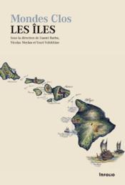 Mondes clos ; les îles - Couverture - Format classique