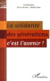 Solidarité des générations c'est l'avenir - Couverture - Format classique
