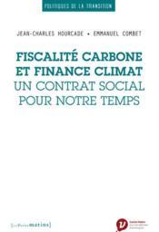 Fiscalité carbone et finance climat, un contrat social pour notre temps - Couverture - Format classique