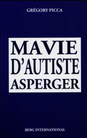 Ma vie d'autiste Asperger - Couverture - Format classique