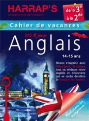 CAHIER DE VACANCES HARRAP'S ; anglais ; de la 3ème à la 2nde - Couverture - Format classique