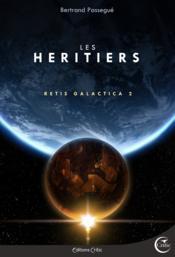 Retis galactica t.2 ; les héritiers - Couverture - Format classique