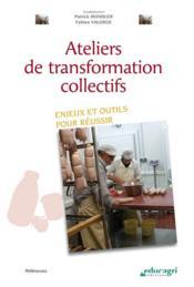 Ateliers de transformation collectifs ; enjeux et outils pour réussir - Couverture - Format classique