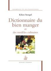 Dictionnaire du bien manger et des modèles culinaires - Couverture - Format classique