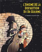 L'énigme de la disparition du Dr Grahms t.2 ; l'assassin est parmi nous - Couverture - Format classique