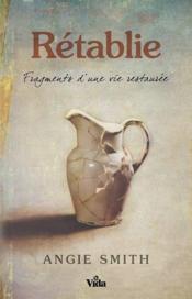 Rétablie ; fragments d'une vie restaurée - Couverture - Format classique