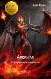 Apophian t.3 ; la prophétie des éléments - Couverture - Format classique