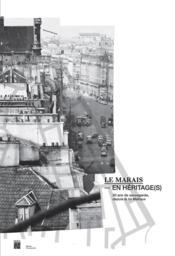 Le marais en héritage(s) ; 50 ans de sauvegarde, depuis la loi Malraux - Couverture - Format classique