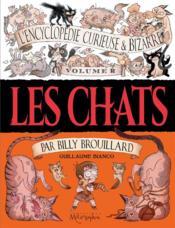L'encyclopédie curieuse et bizarre par Billy Brouillard t.2 ; les chats - Couverture - Format classique