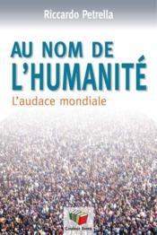 Au nom de l'humanité ; l'audace mondiale - Couverture - Format classique