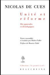 Unité et réforme ; dix opuscules ecclésiologiques de Nicolas de Cues - Couverture - Format classique