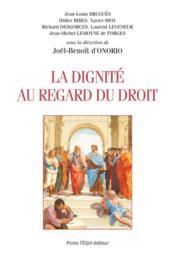 La dignité au regard du droit - Couverture - Format classique
