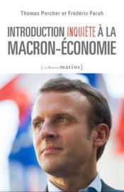 Introduction inquiète à la Macron-économie - Couverture - Format classique