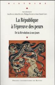 La République à l'épreuve des peurs ; de la Révolution à nos jours - Couverture - Format classique