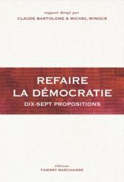 Refaire de la démocratie ; dix-sept propositions - Couverture - Format classique
