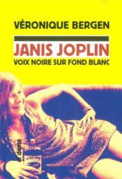 Janis Joplin, voix noire sur fond blanc - Couverture - Format classique