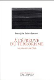 À l'épreuve du terrorisme ; les pouvoirs de l'Etat - Couverture - Format classique