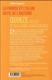 La France et l'Islam au fil de l'histoire ; 15 siècles de relations tumultueuses - 4ème de couverture - Format classique