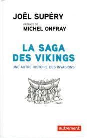 La saga des Vikings ; une autre histoire des invasions - Couverture - Format classique