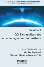 Utilisation de QGIS en télédétection t.3 ; QGIS et applications en aménagement du territoire - Couverture - Format classique