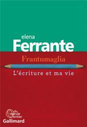 Frantumaglia ; l'écriture et ma vie - Couverture - Format classique
