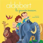 Aldebert ; la grande évasion - Couverture - Format classique