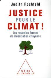 Justice pour le climat ! ; les nouvelles formes de mobilisation citoyenne - Couverture - Format classique