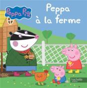 Peppa Pig ; Peppa à la ferme - Couverture - Format classique