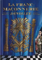 La Franc-maçonnerie dévoilée - Couverture - Format classique