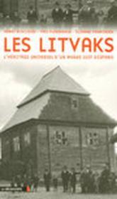Les Litvaks ; l'héritage universel d'un monde juif disparu - Couverture - Format classique
