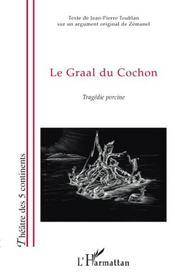 Le graal du cochon ; tragédie porcine - Intérieur - Format classique