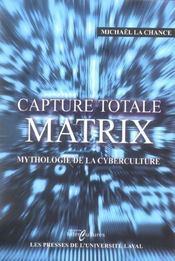 Capture totale matrix mythologie de la cyberculture - Intérieur - Format classique