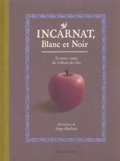 Incarnat ; blanc et noir ; et autres contes du cabinet des fees - Intérieur - Format classique