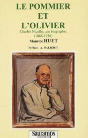 Le pommier et l'olivier ; Charles Nicolle, une biographie (1866-1936) - Couverture - Format classique