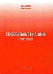 Lenseignement En Algerie Lenvers Du Decor - Couverture - Format classique