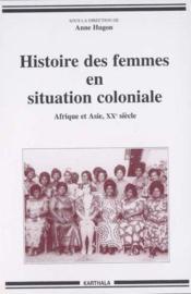 Histoire des femmes en situation coloniale ; Afrique et Asie ; XXe siècle - Couverture - Format classique