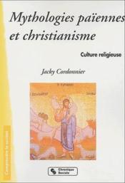 Mythologies Paiennes Et Christianisme - Couverture - Format classique