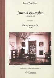 Journal caucasien (1928-1931) suivi de : carnet moscovite - Intérieur - Format classique