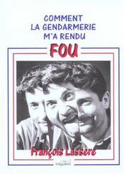 Comment La Gendarmerie M'A Rendu Fou - Intérieur - Format classique