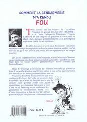 Comment La Gendarmerie M'A Rendu Fou - 4ème de couverture - Format classique