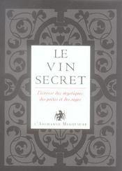 L'or du vin t.2 ; le vin secret ; l'ivresse des mystiques, des poètes et des sages - Intérieur - Format classique