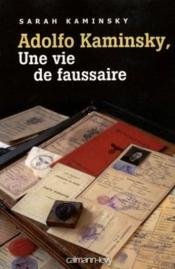Adolfo Kaminsky, une vie de faussaire - Couverture - Format classique