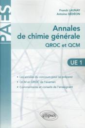 Annales de chimie générale QROC & QCM ; UE1 ; PAES - Couverture - Format classique