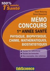 Mémo concours 1ère année santé ; physique/biophysique/chimie/biochimie/mathématiques/biostatistiques (2e édition) - Couverture - Format classique