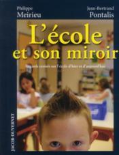 L'école et son miroir ; regards croisés sur l'école d'hier et d'aujourd'hui - Couverture - Format classique