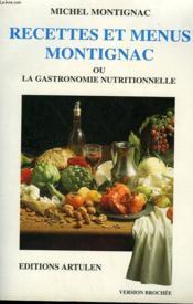 Recettes et menus Montignac ou la gastronomie nutritionnelle - Couverture - Format classique