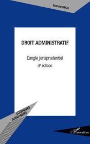 Droit administratif ; l'angle jurisprudentiel (3e édition) - Couverture - Format classique