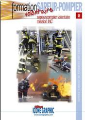 Formation volontaire sapeur-pompier ; mission INC - Couverture - Format classique