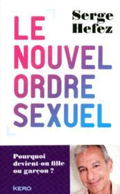 Le nouvel ordre sexuel ; pourquoi devient-on fille ou garçon ? - Couverture - Format classique