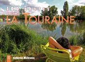 100 photos pour aimer la Touraine - Couverture - Format classique